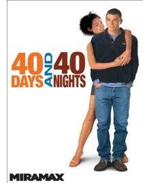 Offensive Movies: 40 Days & 40 Nights